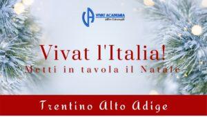 Vivat l'Italia - Metti in tavola il Natale - Trentino Alto Adige