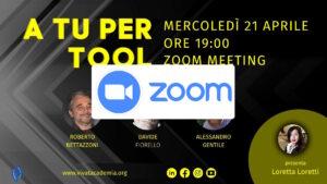 A tu per Tool, Mercoledì 21 aprile ore 19:00 - Zoom Meeting con Roberto Bettazzoni, Davide Fiorello, Alessandro Gentile, presenta: Loretta Loretti