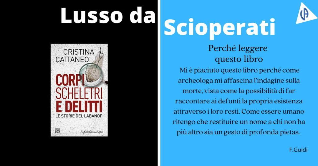 Cristina Cattaneo - Corpi, scheletri e delitti. Le storie del Labanof